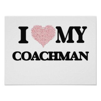 I love my Coachman (Heart Made from Words) Poster