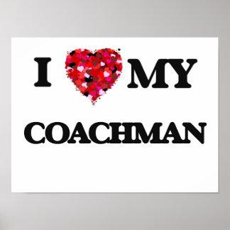 I love my Coachman Poster