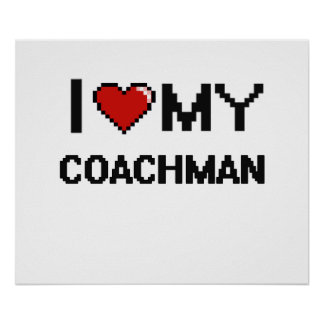 I love my Coachman Poster