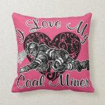 i love my coal miner pillow