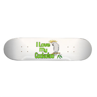 I Love My Cockatoo Skateboards