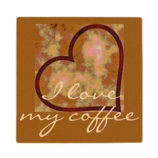 I LOVE MY COFFEE WOODEN COASTER WOOD COASTER
