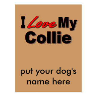 I Love My Collie Dog Gifts and Apparel Postcard