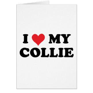 I Love My Collie Greeting Card