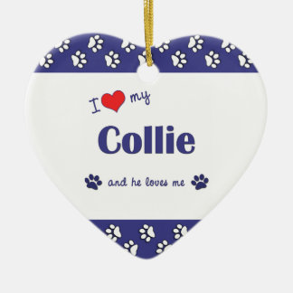 I Love My Collie (Male Dog) Ceramic Heart Decoration