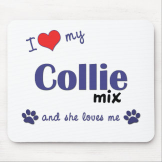 I Love My Collie Mix (Female Dog) Mouse Mat