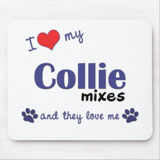 I Love My Collie Mixes (Multiple Dogs) Mouse Pads