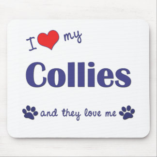 I Love My Collies (Multiple Dogs) Mouse Pad