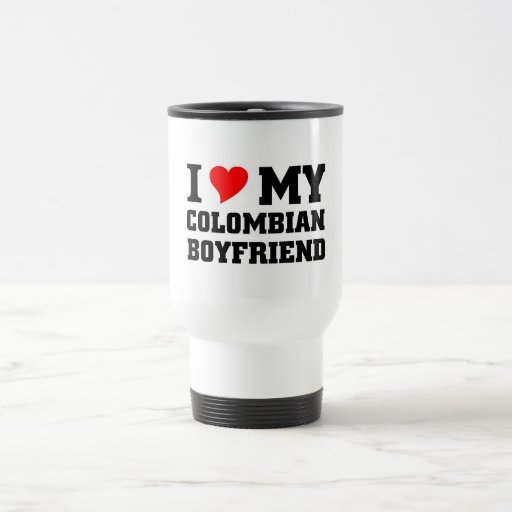 I love my Colombian Boyfriend Stainless Steel Travel Mug