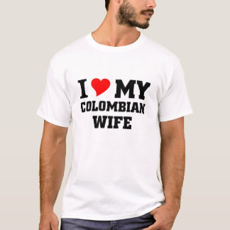 I love my Colombian wife T-Shirt