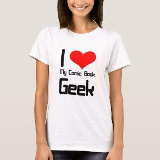 I love my comic book geek T-Shirt