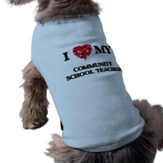 I love my Community School Teacher Sleeveless Dog Shirt