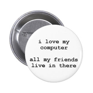 i love my computer 6 cm round badge