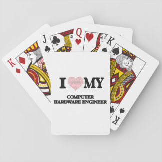 I love my Computer Hardware Engineer (Heart Made f Playing Cards