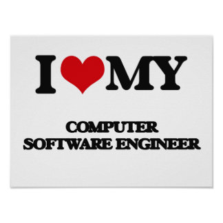 I love my Computer Software Engineer Poster