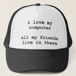 i love my computer trucker hat