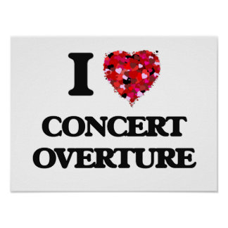 I Love My CONCERT OVERTURE Poster