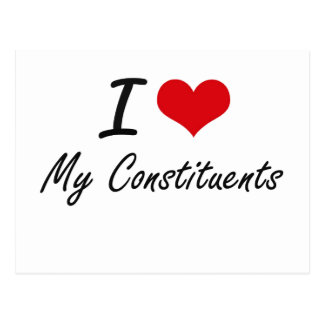I love My Constituents Postcard