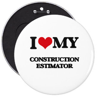 I love my Construction Estimator Pinback Buttons