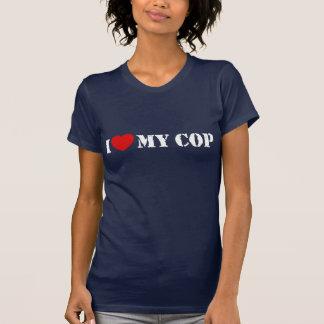 I Love My Cop T Shirt
