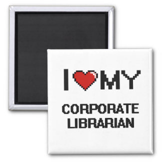 I love my Corporate Librarian 2 Inch Square Magnet
