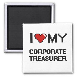 I love my Corporate Treasurer 2 Inch Square Magnet