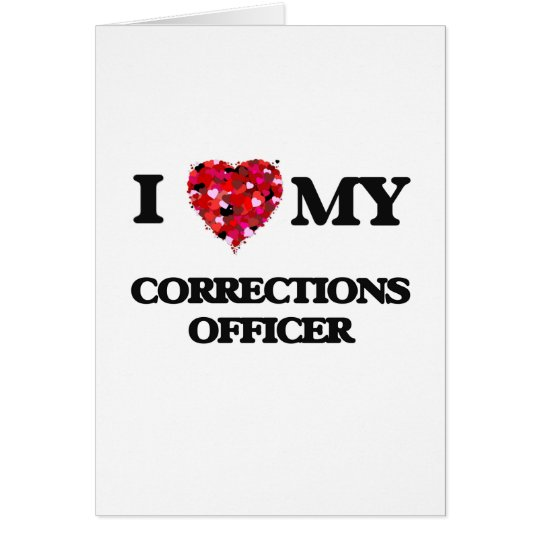 I love my Corrections Officer Card