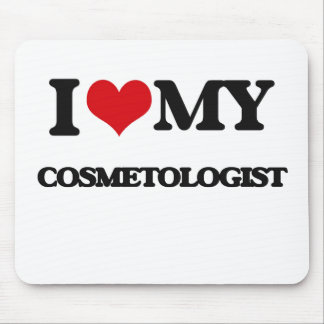 I love my Cosmetologist Mousepad