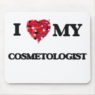 I love my Cosmetologist Mouse Pad