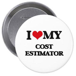 I love my Cost Estimator 10 Cm Round Badge
