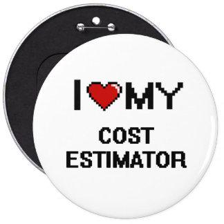 I love my Cost Estimator 6 Cm Round Badge