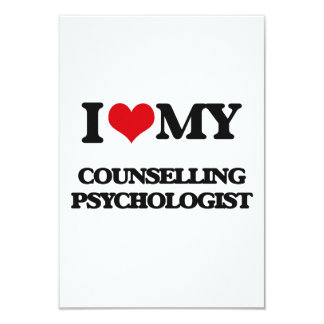 """I love my Counselling Psychologist 3.5"""" X 5"""" Invitation Card"""