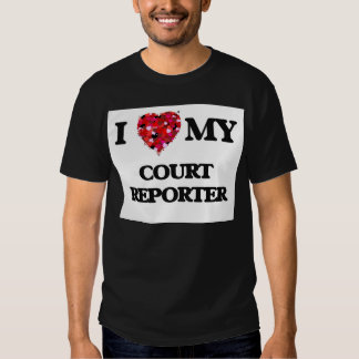 I love my Court Reporter T-shirts