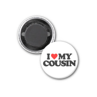 I LOVE MY COUSIN 3 CM ROUND MAGNET