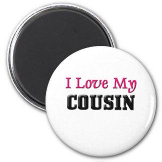 I Love My Cousin 6 Cm Round Magnet