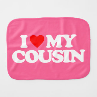 I LOVE MY COUSIN BURP CLOTH