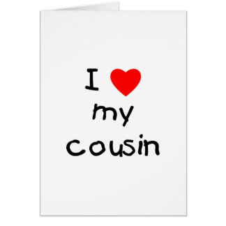 I Love My Cousin Card