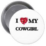 I love my Cowgirl 10 Cm Round Badge