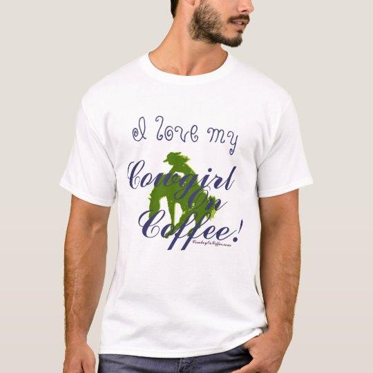 I Love my Cowgirl On Coffee T-Shirt
