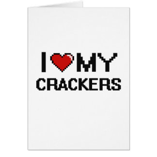 I Love My Crackers Digital design Greeting Card