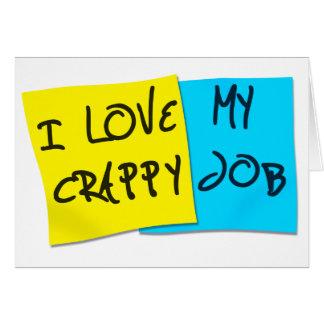 I Love My Crappy Job Cards