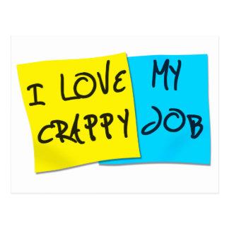 I Love My Crappy Job Postcard