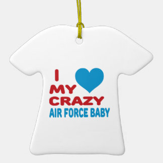 I Love My Crazy Air Force Baby. Double-Sided T-Shirt Ceramic Christmas Ornament