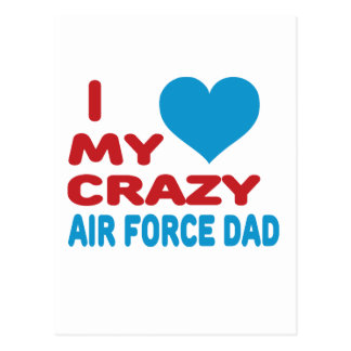 I Love My Crazy Air Force Dad. Postcard