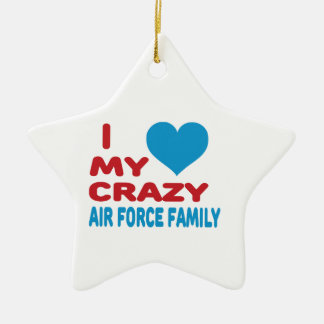 I Love My Crazy Air Force Family. Double-Sided Star Ceramic Christmas Ornament