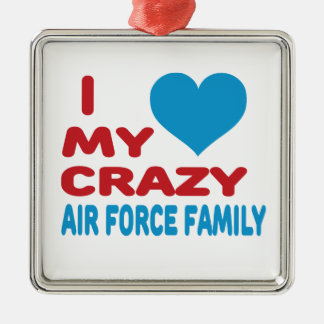 I Love My Crazy Air Force Family. Silver-Colored Square Decoration