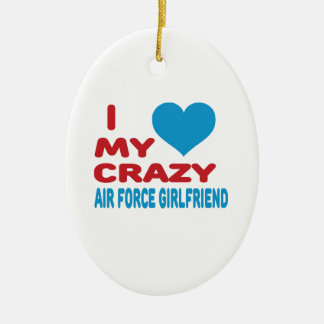 I Love My Crazy Air Force Girlfriend. Double-Sided Oval Ceramic Christmas Ornament