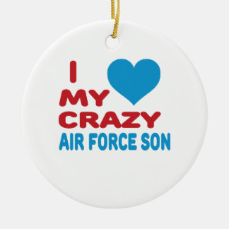 I Love My Crazy Air Force Son Round Ceramic Decoration