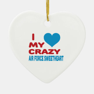 I Love My Crazy Air Force Sweetheart. Ceramic Heart Decoration