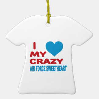 I Love My Crazy Air Force Sweetheart. Double-Sided T-Shirt Ceramic Christmas Ornament
